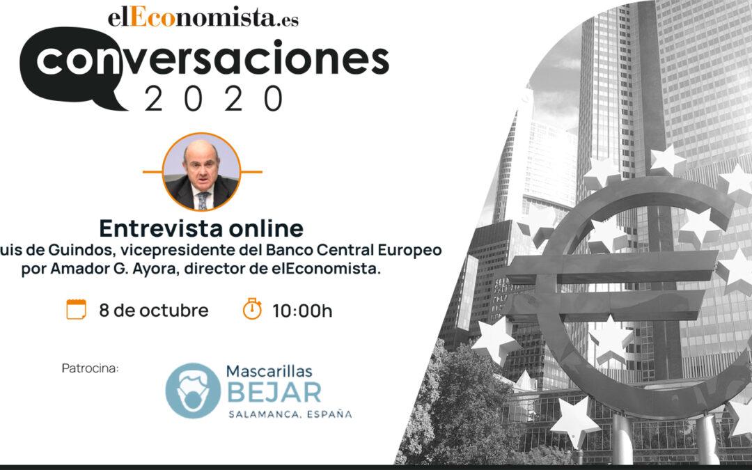 Conversaciones 2020 con D. Luis de Guindos, vicepresidente del Banco Central Europeo